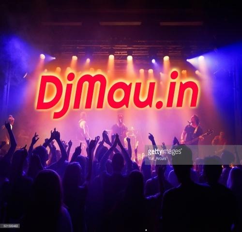 DjMau In || Bhojpuri Albums Songs | DJ Remix Songs|| Latest Bhojpuri